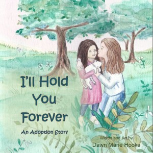 I'll Hold You Forever An Adoption Story
